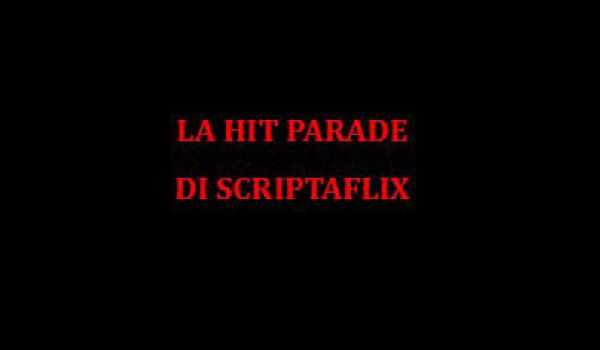 La Hit Parade di Scriptaflix